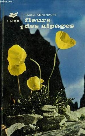FLEURS DES ALPAGES - TOME 1 .: GAMS HELMUT