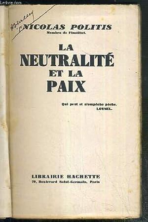 LA NEUTRALITE ET LA PAIX: POLITIS NICOLAS