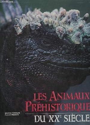 LES ANIMAUX PREHISTORIQUES DU XXe SIECLE: FERRARI MARCO / PRATESI FULCO