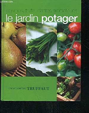 LE JARDIN POTAGER - ENCYCLOPEDIE TRUFFAUT.: COLLECTIF