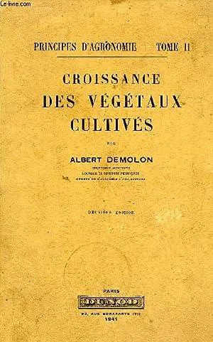 PRINCIPES D'AGRONOMIE - TOME 2 - CROISSANCE DES VEGETAUX CULTIVES - 2E EDITION.: DEMOLON ...