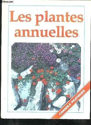 LES PLANTES ANNUELLES - CONSEILS PRATIQUES.: COLLECTIF