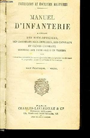 MANUEL D'INFANTERIE - A L'USAGE DES SOUS-OFFICIERS, DES CANDIDATS SOUS OFFICIERS, DES ...