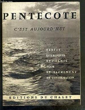 PENTECOTE - C'EST AUJOURD'HUI - TEXTES LITURGIQUES ET CHANTS POUR LE SACREMENT DE ...