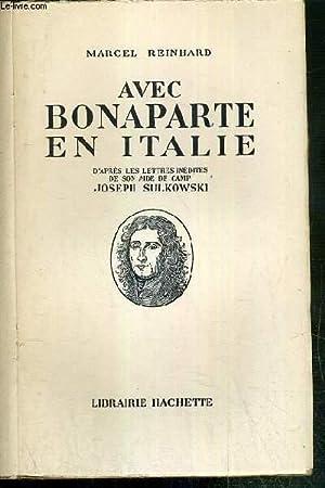 AVEC BONAPARTE EN ITALIE D'APRES LES LETTRES: REINHARD MARCEL
