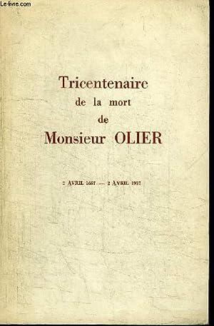 TRICENTENAIRE DE LA MORT DE MONSIEUR OLIER: COLLECTIF