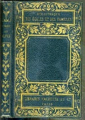LES ALPES - ETUDES ET SOUVENIRS / BIBLIOTHEQUE DES ECOLES ET DES FAMILLES - 5eme EDITION: ...