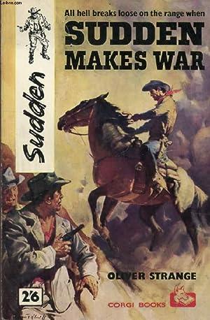 SUDDEN MAKES WAR: STRANGE OLIVER