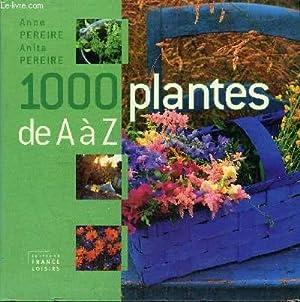 1000 PLANTES DE A à Z.: PEREIRE ANITA & ANNE