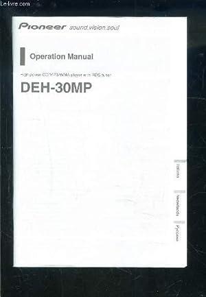 MANUEL D UTILISATION POINEER SOUND VISION SOUL- OPERATION MANUEL DEH 30MP- HIGH POWER CD/MP3/WMA ...