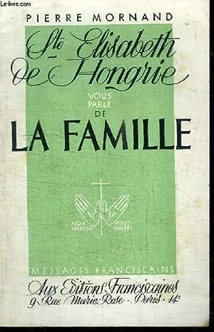 STE ELISABTEH DE HONGRIE VOUS PARLE DE LA FAMILLE: MORNAND PIERRE