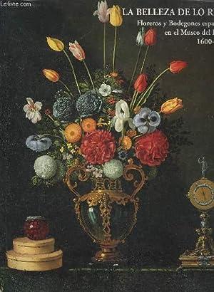 LA BELLEZA DE LO REAL FLOREROS Y BODEGANOS ESPANOLES EN EL MUSEO DEL PRADO 1600-1800 - COLECCIONES ...
