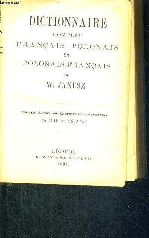 DICTIONNAIRE COMPLET - FRANCAIS-POLONAIS ET POLONAIS-FRANCAIS: JANUSZ W