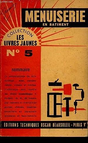 """MENUISERIE / N°5 DE LA COLLECTION """"LES LIVRES JAUNES"""".: BEAUSOLEIL OSCAR"""
