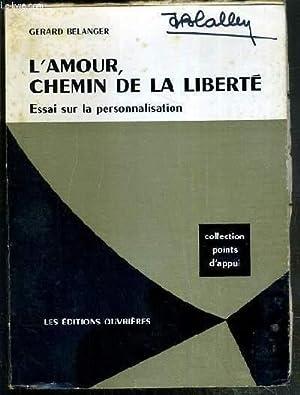 L'AMOUR, CHEMIN DE LA LIBERTE - ESSAI SUR LA PERSONNALISATION / COLLECTION POINTS D'...