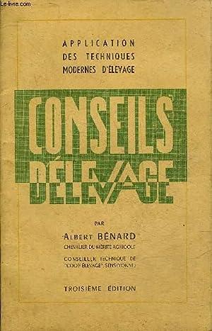 CONSEILS D'ELEVAGE - APPLICATIONS DES TECHNIQUES MODERNES D'ELEVAGE - 3E EDITION.: BENARD...