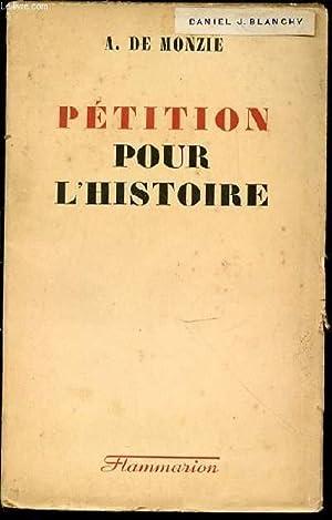 PETITION POUR L'HISTOIRE.: DE MONZIE A.