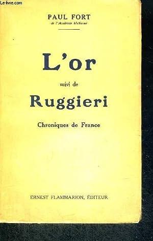 L'OR - SUIVI DE RUGGIERI - CHRONIQUES DE FRANCE: FORT PAUL
