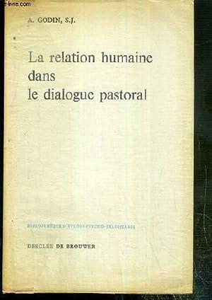 LA RELATION HUMAINE DANS LE DIALOGUE PASTORAL: GODIN A. S.