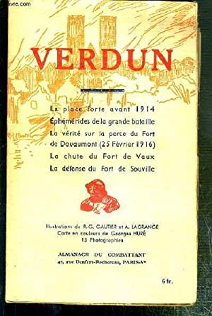 VERDUN - LA PLACE FORTE AVANT 1914 - EPHEMERIDES DE LA GRANDE BATAILLE - LA VERITE SUR LA PERTE DU ...