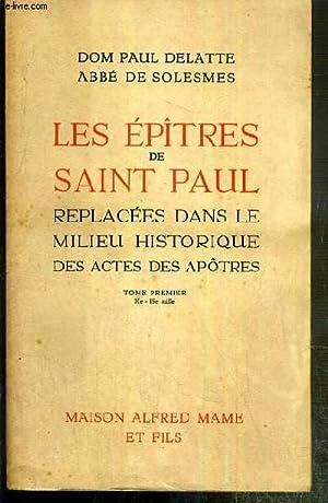 LES EPITRES DE SAINT PAUL - REPLACEES DANS LE MILIEU HISTORIQUE DES ACTES DES APOTRES - TOME ...