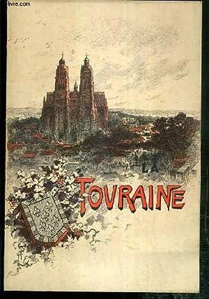 LA TOURAINE - HISTOIRE, TABLEAUX PITTOREQUES, POESIES, CHANSONS POPULAIRES, CONTES ET LEGENDES.: ...