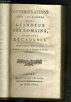 CONSIDERATIONS SUR LES CAUSES DE LA GRANDEUR DES ROMAINS, ET DE LEUR DECADENCE - NOUVELLE EDITION -...