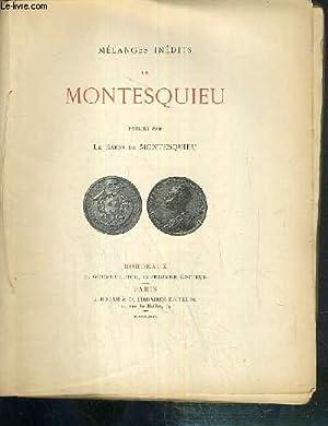 MELANGES INEDITS DE MONTESQUIEU - PUBLIES PAR: MONTESQUIEU