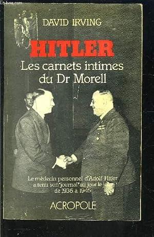 HITLER- LES CARNETS INTIMES DU Dr MORELL: IRVING DAVID J.