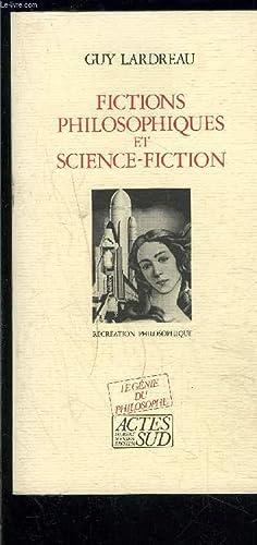 FICTIONS PHILOSOPHIQUES ET SCIENCE FICTION: LARDREAU GUY ET
