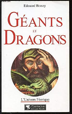 "GEANTS ET DRAGONS - COLLECTION ""L'UNIVERS FEERIQUE"".: BRASEY EDOUARD"