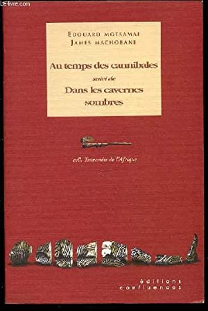 """AU TEMPS DES CANNIBALES SUIVI DE DANS LES CAVERNES SOMBRES - COLLECTION """"TRAVERSEES DE L'..."""