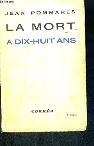 LA MORT A DIX-HUIT ANS - 4E EDITION: POMMARES JEAN