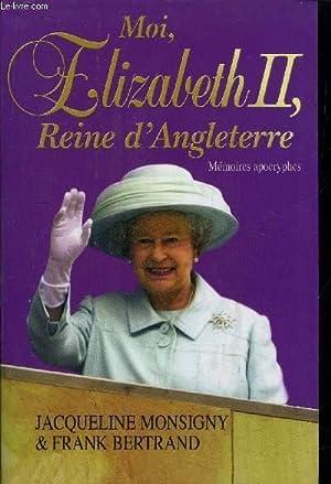 MOI, ELISABETH II, REINE D'ANGLETERRE: MONSIGNY Jacqueline ET BERTRAND FRANCK