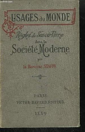 USAGES DU MONDE - REGLES DU SAVOIR-VIVRE DANS LA SOCIETE MODERNE: BARONNE STAFFE