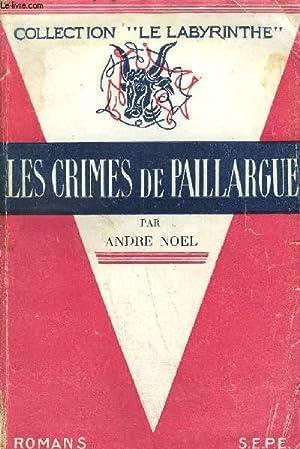 LES CRIMES DE PAILLARGUE / COLLECTION LE LABYRINTHE: NOEL A.