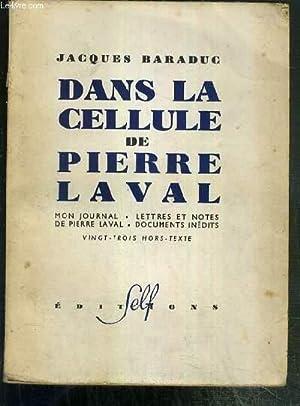 DANS LA CELLULE DE PIERRE LAVAL - MON JOURNAL - LETTRES ET NOTES DE PIERRE LAVAL - DOCUMENTS ...