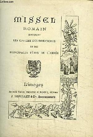 MISSEL ROMAIN CONTENANT LES OFFICES DES DIMANCHES ET DES PRINCIPALES FETES DE L'ANNEE: ...