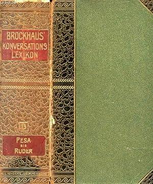 BROCKHAUS' KONVERSATIONS-LEXIKON, DREIZEHNTER BAND, PESA-RUDER.: COLLECTIF