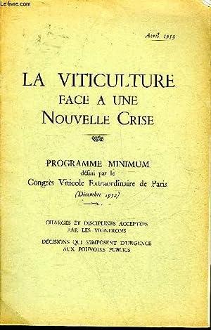 LA VITICULTURE FACE A UNE NOUVELLE CRISE - PROGRAMME MINIMUM DEFINI PAR LE CONGRES VITICOLE ...