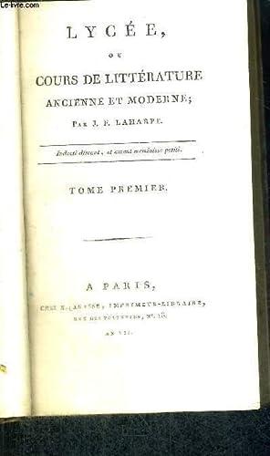 LYCEE OU COURS DE LITTERATURE - ANCIENNE ET MODERNE - TOME 1: LAHARPE J.F.