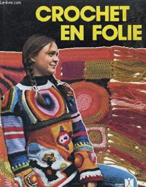 CROCHET EN FOLIE: PALUDAN LIS / COLLECTIF