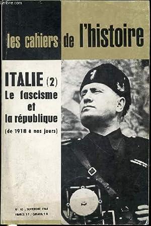 LES CAHIERS DE L'HISTOIRE N°40 / SEPTEMBRE - ITALIE (2) : LE FASCISME ET LA ...