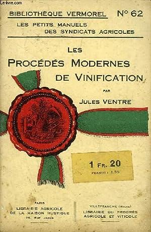LES PROCEDES MODERNES DE VINIFICATION - BIBLIOTHEQUE VERMOREL N°62.: VENTRE JULES