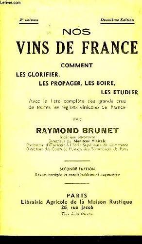 NOS VINS DE FRANCE COMMENT LES GLORIFIER LES PROPAGER LES BOIRE LES ETUDIER AVEC LA LISTE COMPLETE ...