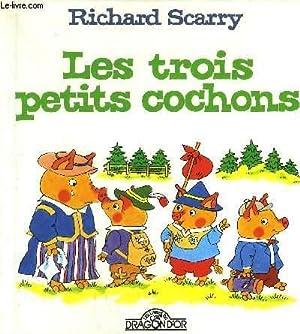 LES TROIS PETITS COCHONS: SCARRY R.