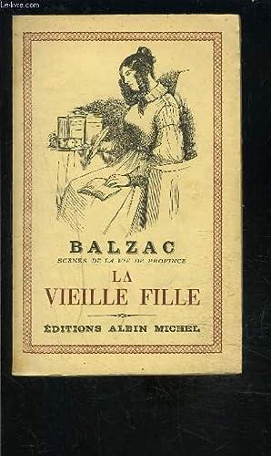 LA VIEILLE FILLE: BALZAC H DE.