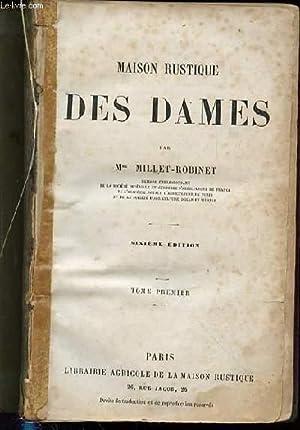 MAISON RUSTIQUE DES DAMES - TOME PREMIER.: MME MILLET-ROBINET