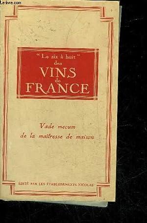 LE 6 A HUIT DES VINS DE FRANCE - VADE MECUM DE LA MAITRESSE DE MAISON.: COLLECTIF