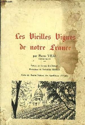 LES VIEILLES VIGNES DE NOTRE FRANCE + HOMMAGE DE L'AUTEUR.: VITAL PIERRE